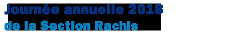 Journée annuelle de la Section Rachis 2018 - Paris